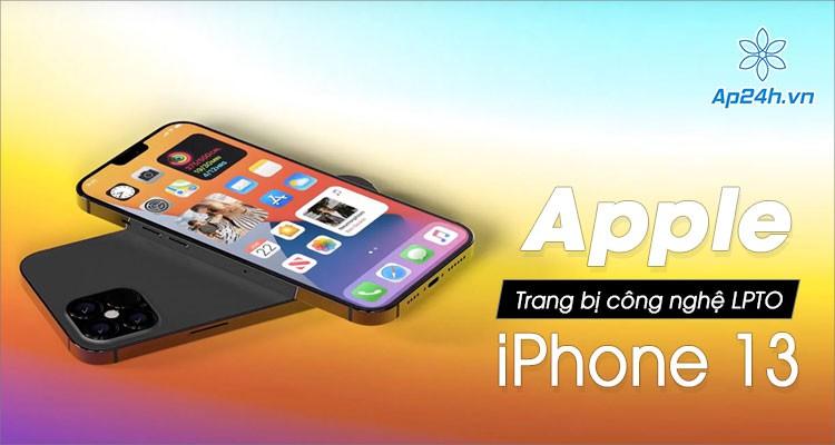 [Tin đồn] Apple sẽ trang bị công nghệ màn hình LPTO cho iPhone 13 vào năm tới