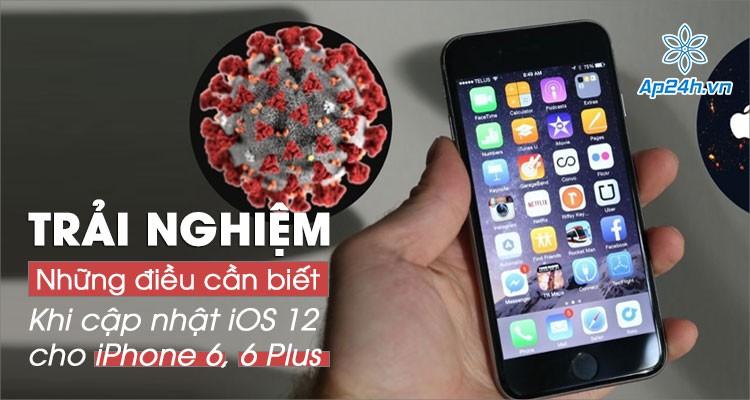 [Trải nghiệm] Những điều bạn cần biết trước khi cập nhật iOS 12.5 cho iPhone 6