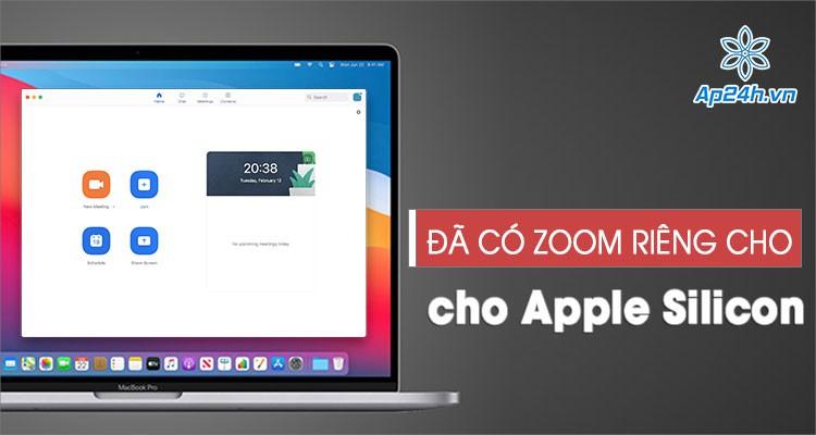 Phát hành bản cài đặt Zoom cho MacBook chạy Apple Silicon vào ngày 21 tháng 12