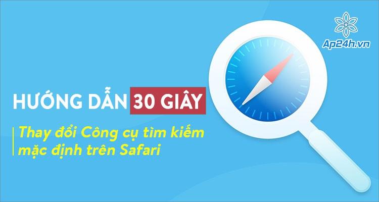 MacBook, iPhone, iPad: Cách thay đổi công cụ tìm kiếm trên Safari trong 30 giây