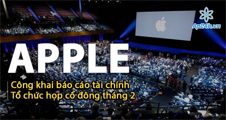 Công khai báo cáo tài chính Apple vào tháng 1, họp cổ đông vào tháng 2