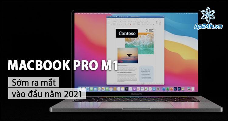 Apple có thể ra mắt MacBook Pro M1 16 inch và 14 inch vào đầu năm 2021