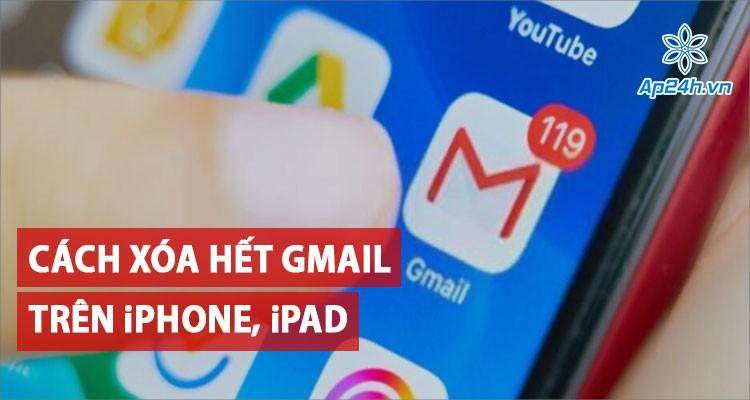 Mách bạn cách xóa hết tin nhắn Gmail trên iPhone, iPad đơn giản và hiệu quả