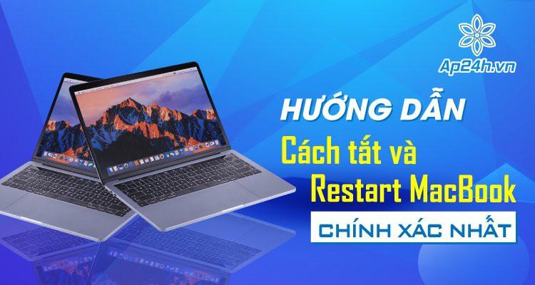 Hướng dẫn cách tắt và Restart MacBook chính xác nhất