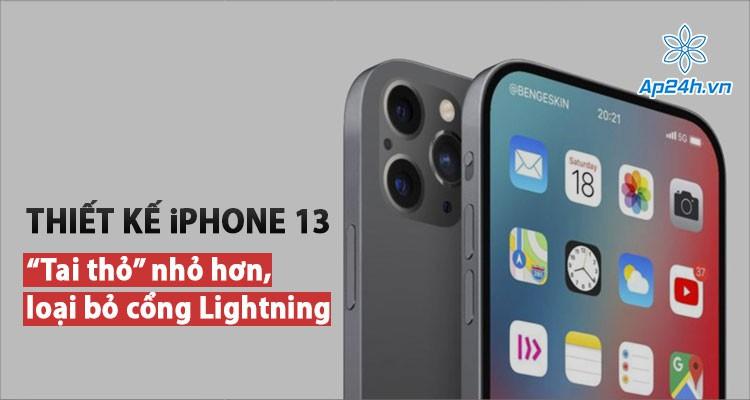 Thiết kế iPhone 13: Notch TrueDepth nhỏ hơn, loại bỏ cổng Lightning