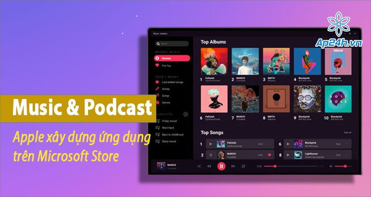 Apple lên kế hoạch phát triển ứng dụng Music và Podcast trên Microsoft Store