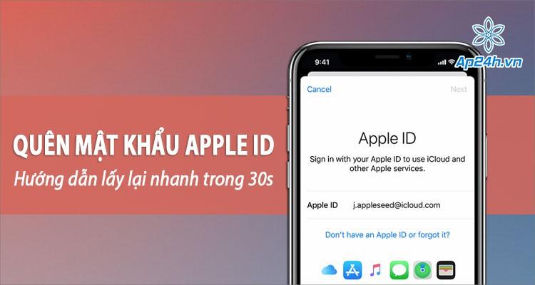 30s lấy lại tài khoản Apple khi lỡ quên mật khẩu Apple ID