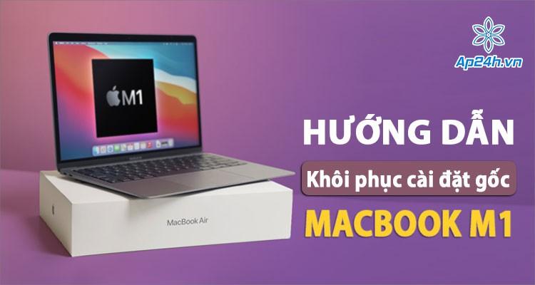 Cách cài đặt lại mặc định và khôi phục cài đặt gốc MacBook M1