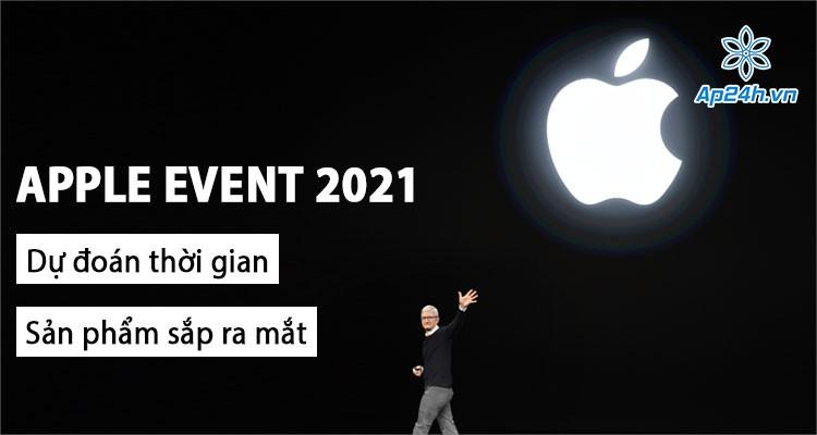 Sự kiện Apple 2021: Điểm danh nhanh các mốc sắp diễn ra