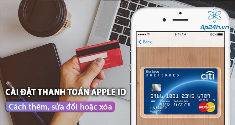 Hướng dẫn cài đặt phương thức thanh toán Apple ID, sử dụng dịch vụ Apple