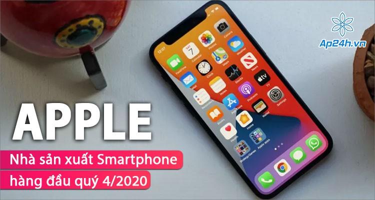 Apple giữ ngôi vương nhà sản xuất điện thoại thông minh lớn nhất thế giới quý 4 năm 2020