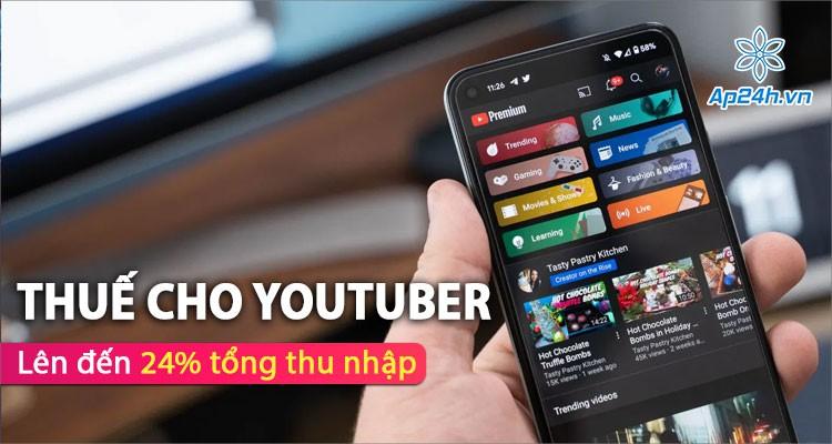 Youtube yêu cầu Youtuber cần đóng thuế cho lượng người xem tại Mỹ