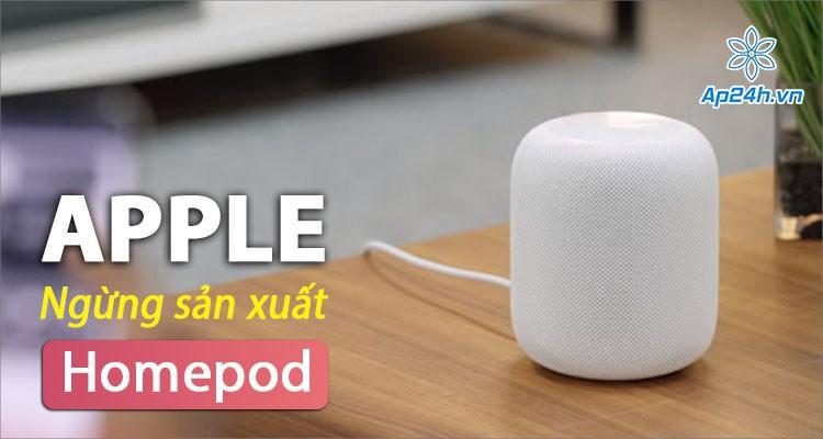 Apple ngừng sản xuất Homepod, tập trung cho Homepod Mini nhỏ gọn