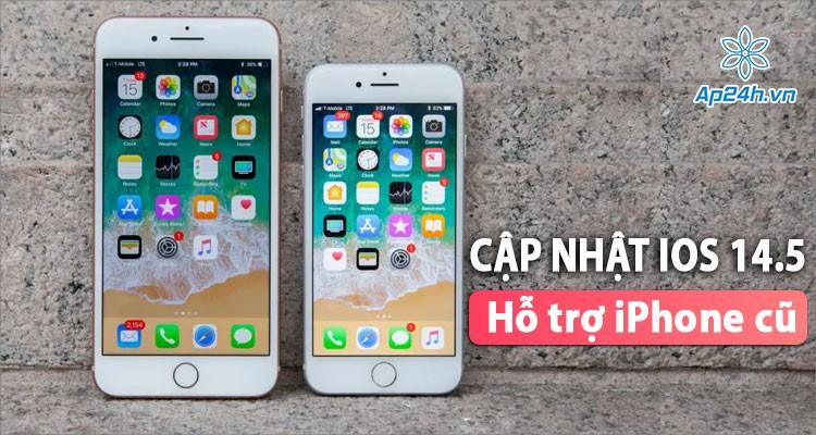 Cập nhật iOS 14.5 với hàng loạt tính năng mới, iPhone cũ cũng được hỗ trợ