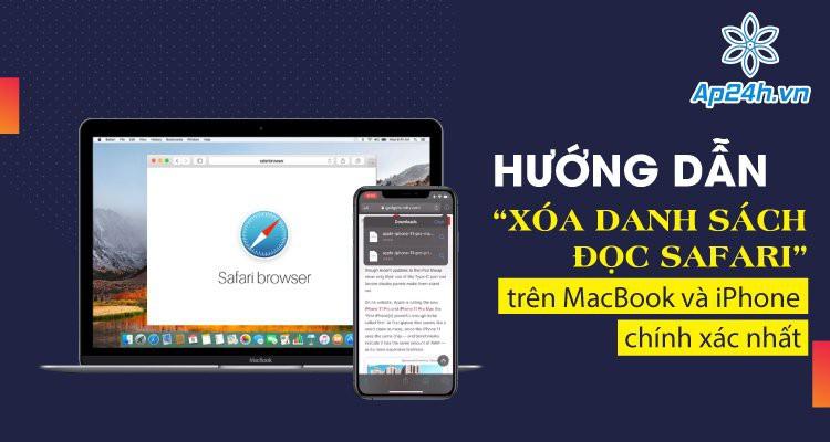 Hướng dẫn xóa danh sách đọc Safari trên MacBook và iPhone chính xác nhất