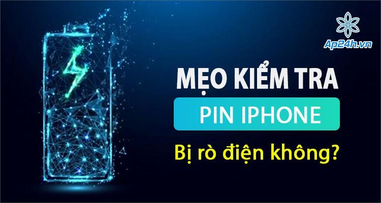 Mẹo: Cách kiểm tra xem pin iPhone bị rò điện hay không?