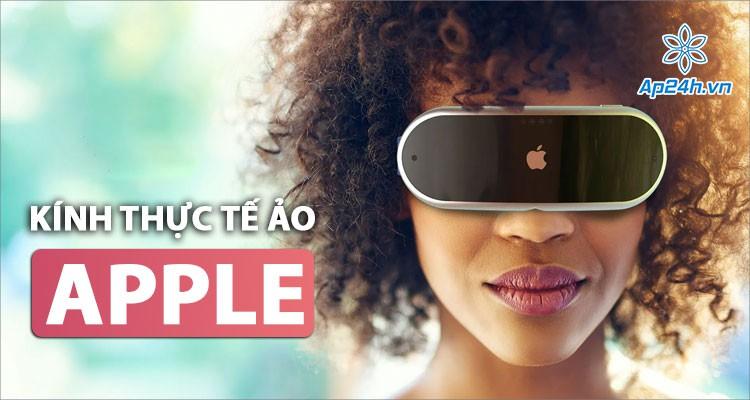Kính thực tế ảo của Apple: Thiết kế nhỏ gọn, trọng lượng dưới 150 gram