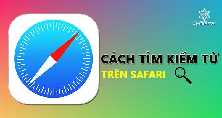 Cách tìm kiếm từ khóa trên Safari của iPhone, iPad và Mac