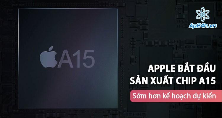 Apple triển khai sớm kế hoạch sản xuất chip A15 cho điện thoại iPhone 13