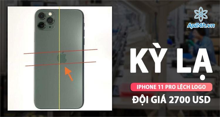 iPhone 11 Pro lệch logo cực hiếm, giá đắt 2,7 lần bản thường