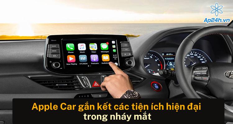 Công nghệ Apple Car gắn kết các tiện ích hiện đại trong nháy mắt