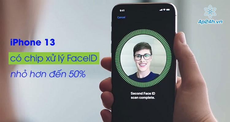 iPhone 13 sẽ có chip xử lý FaceID nhỏ hơn đến 50%