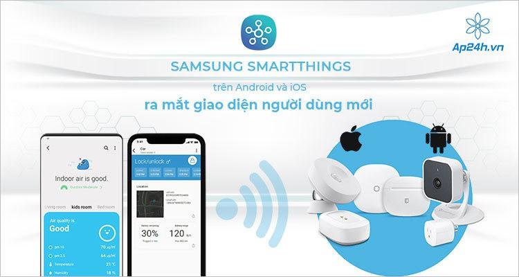 Samsung SmartThings ra mắt giao diện mới trên Android và iOS