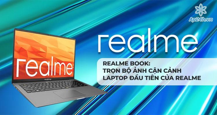 Realme Book: Trọn bộ ảnh cận cảnh laptop đầu tiên của Realme