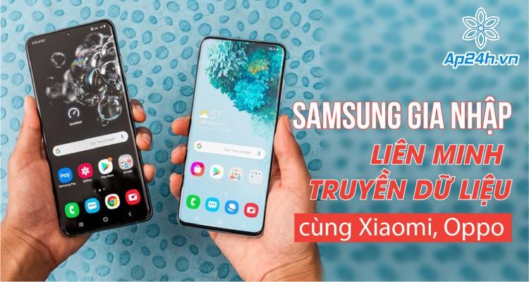 Samsung gia nhập Liên minh truyền dữ liệu cùng Xiaomi, Oppo