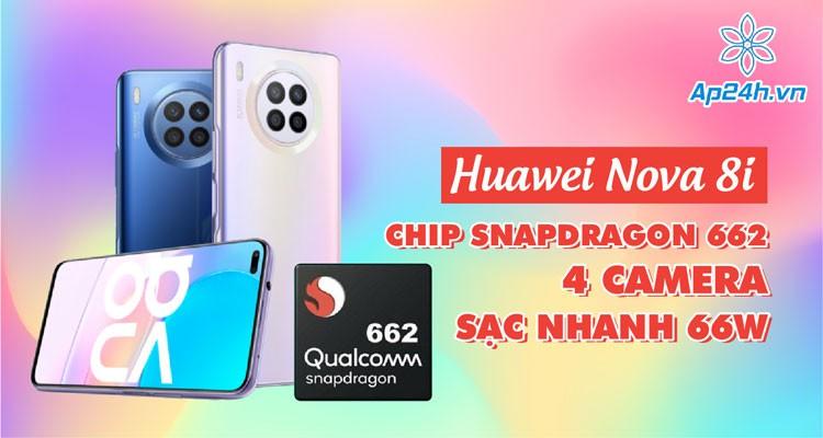 Huawei Nova 8i: Chip Snapdragon 662, 4 camera, sạc nhanh 66W