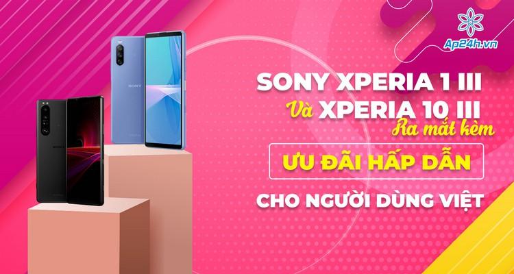 Sony Xperia 1 III và Xperia 10 III: Ra mắt kèm ưu đãi hấp dẫn cho người dùng Việt