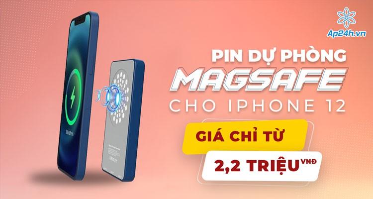 Pin dự phòng MagSafe cho iPhone 12: Giá chỉ từ 2,2 triệu đồng