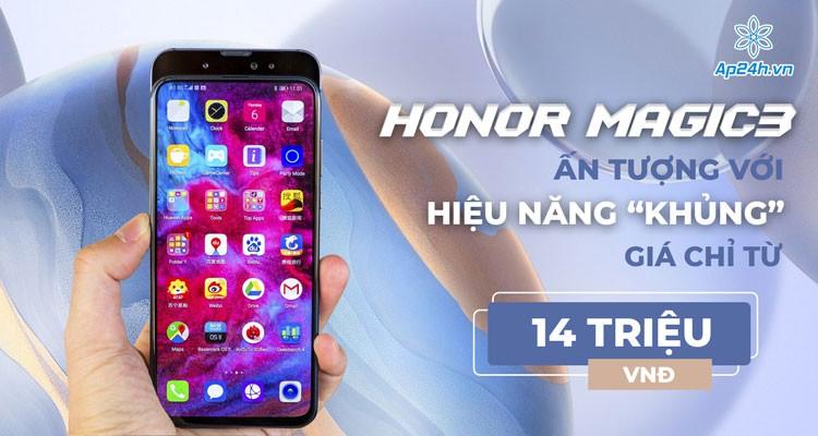 """Honor Magic 3: Ấn tượng với hiệu năng """"khủng"""" giá chỉ từ 14 triệu đồng?"""
