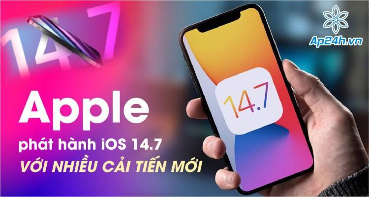 iOS 14.7: Cập nhật chính thức cuối cùng chuẩn bị cho iOS 15