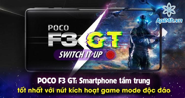 POCO F3 GT: Smartphone tầm trung tốt nhất với nút kích hoạt game mode độc đáo