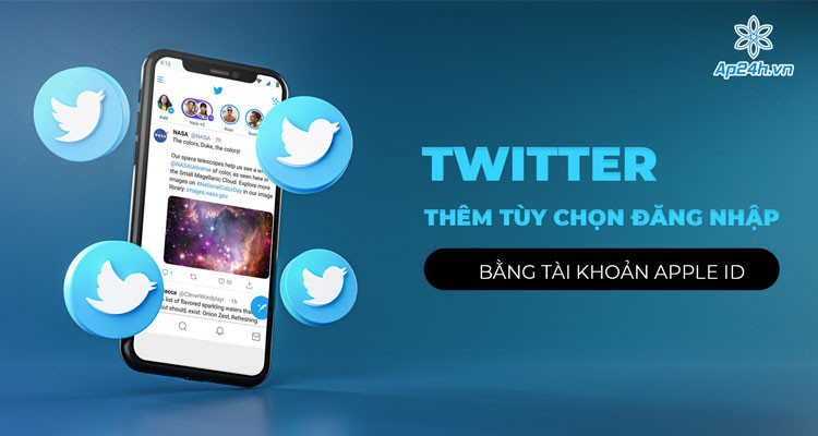 Cập nhật Twitter: Bổ sung tùy chọn đăng nhập Twitter bằng tài khoản Apple ID