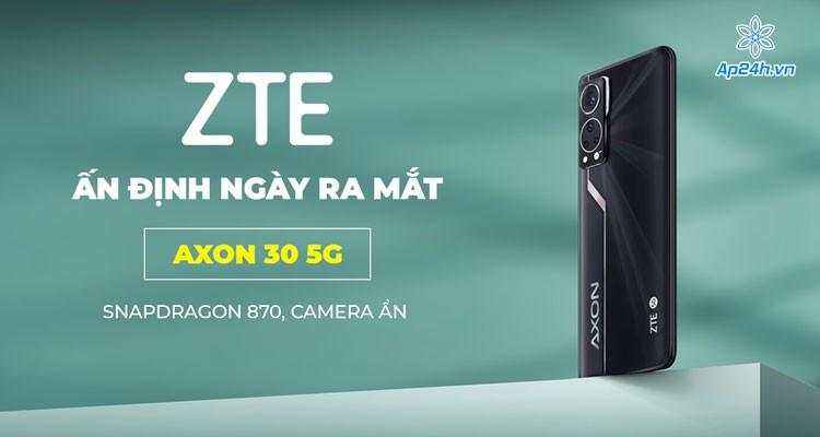 ZTE ấn định ngày ra mắt Axon 30 5G, Snapdragon 870, camera ẩn