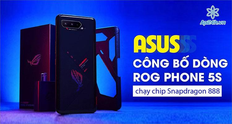 Asus công bố dòng ROG Phone 5S chạy chip Snapdragon 888