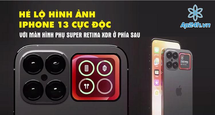 Hé lộ hình ảnh iPhone 13 màn hình phụ Super Retina XDR ở phía sau