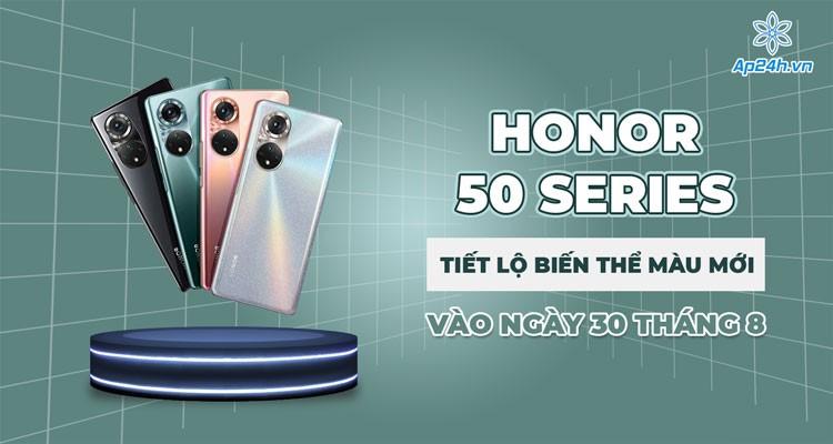 Honor 50 series: Tiết lộ biến thể màu mới vào ngày 30 tháng 8
