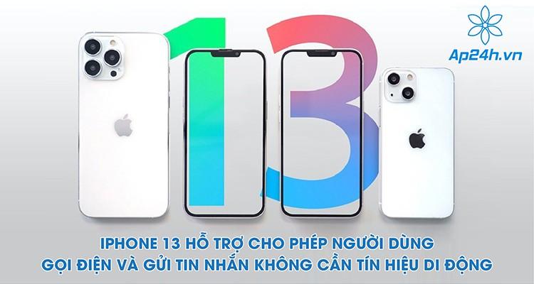 iPhone 13 hỗ trợ người dùng gọi điện, nhắn tin không cần tín hiệu di động