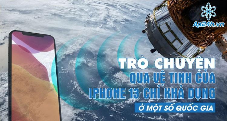 Trò chuyện qua vệ tinh của iPhone 13 chỉ khả dụng ở một số quốc gia