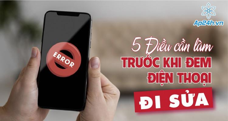 5 điều cần làm trước khi đem điện thoại đi sửa