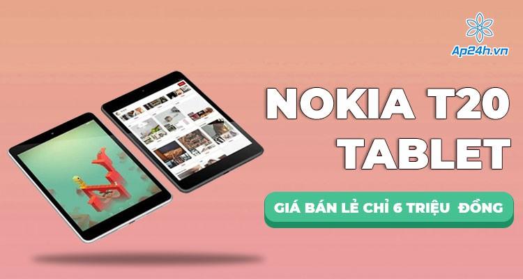 Nokia T20 ra mắt: Cấu hình, mức giá hấp dẫn cho phân khúc tầm trung