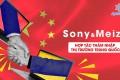 Tin thị trường: Sony hợp tác Meizu thâm nhập thị trường Trung Quốc